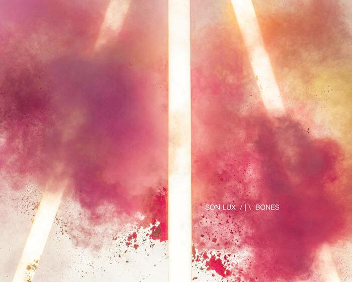 Son Lux – Bones