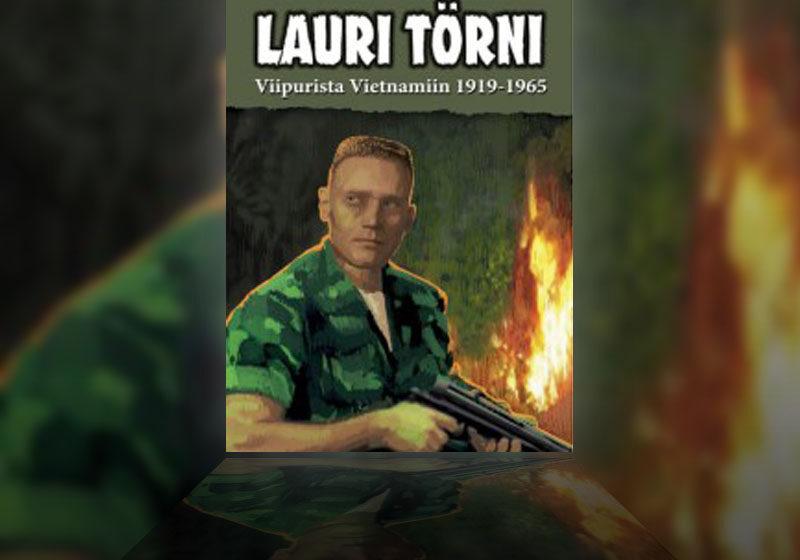 Mannerheim-ristin ritari Lauri Törni Viipurista Vietnamiin 1919-1965